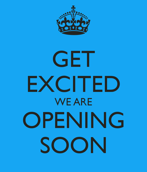 get-excited-we-are-opening-soon
